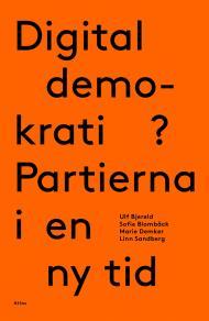 Omslagsbild för Digital demokrati?: Partierna i en ny tid