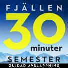 Omslagsbild för 30 minuter semester- FJÄLLEN