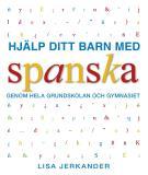 Omslagsbild för Hjälp ditt barn med spanska genom hela grundskolan och gymnasiet