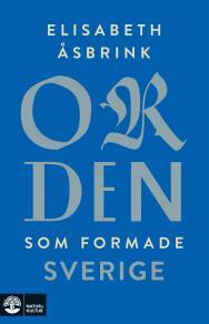 Omslagsbild för Orden som formade Sverige