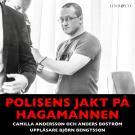 Bokomslag för Polisens jakt på Hagamannen: En sann historia