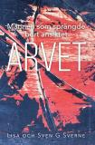 Bokomslag för Mannen som sprängde bort ansiktet- Arvet
