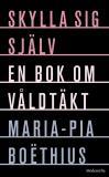 Cover for Skylla sig själv: En bok om våldtäkt