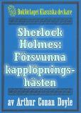 Omslagsbild för Sherlock Holmes: Äventyret med den försvunna kapplöpningshästen – Återutgivning av text från 1911