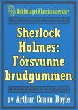 Omslagsbild för Sherlock Holmes: Äventyret med den försvunne brudgummen – Återutgivning av text från 1911