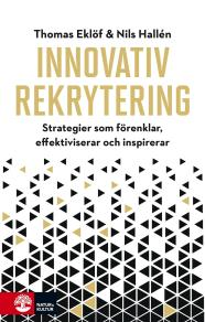 Cover for Innovativ rekrytering : Strategier som förenklar, effektiviserar och inspi
