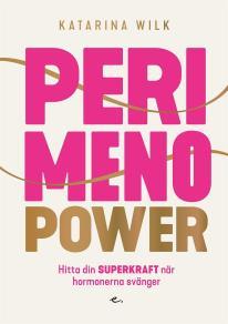 Cover for Perimenopower : hitta din superkraft när hormonerna svänger
