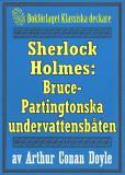 Omslagsbild för Sherlock Holmes: Äventyret med Bruce-Partingtonska undervattensbåten – Återutgivning av text från 1926