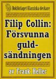 Omslagsbild för Filip Collin: Den försvunna guldsändningen. Återutgivning av text från 1919