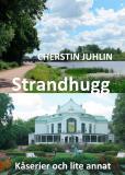 Bokomslag för Strandhugg: Kåserier och lite annat