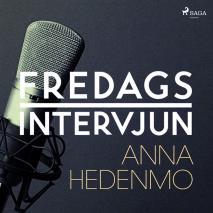 Cover for Fredagsintervjun - Anna Hedenmo
