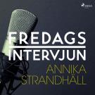 Omslagsbild för Fredagsintervjun - Annika Strandhäll