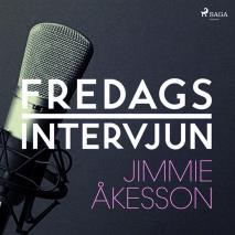 Omslagsbild för Fredagsintervjun - Jimmie Åkesson