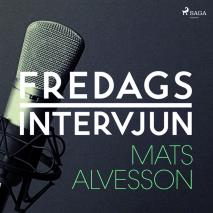 Omslagsbild för Fredagsintervjun - Mats Alvesson