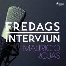 Omslagsbild för Fredagsintervjun - Mauricio Rojas