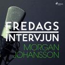 Omslagsbild för Fredagsintervjun - Morgan Johansson