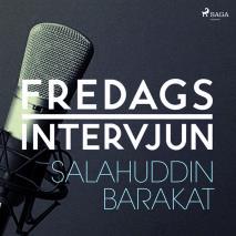 Omslagsbild för Fredagsintervjun - Salahuddin Barakat