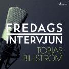 Omslagsbild för Fredagsintervjun - Tobias Billström