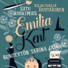 Cover for Emilia Kent - Runotytön tarina jatkuu