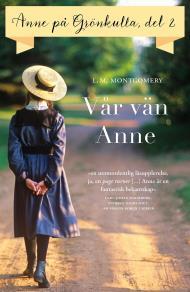 Cover for Del 2: Anne på Grönkulla – Vår vän Anne
