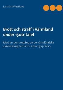 Omslagsbild för Brott och straff i Värmland under 1500-talet