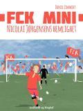 Omslagsbild för FCK Mini: Nicolai Jørgensens hemlighet