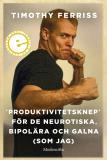 Omslagsbild för »Produktivitetsknep« för de neurotiska, bipolära och galna (som jag)