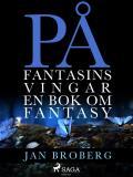 Omslagsbild för På fantasins vingar: en bok om fantasy