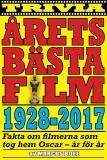 Cover for Årets bästa film 1928–2017. Fakta om Oscarsvinnarna – år för år