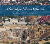 Omslagsbild för Strövtåg i Faluns historia/Rambling in the history of Falun