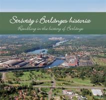 Omslagsbild för Strövtåg i Borlänges historia/Rambling in the history of Borlänge