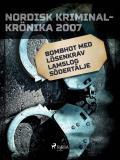 Omslagsbild för Bombhot med lösenkrav lamslog Södertälje