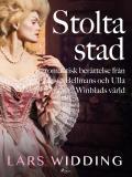 Bokomslag för Stolta stad: romantisk berättelse från Bellmans och Ulla Winblads värld