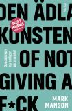 Cover for Den ädla konsten of Not Giving a F*ck: Så lever du ett bra liv - på riktigt