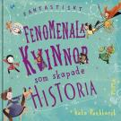 Cover for Fantastiskt fenomenala kvinnor som skapade historia