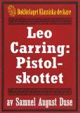 Omslagsbild för Leo Carring: Pistolskottet. Återutgivning av text från 1928