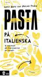 Bokomslag för Pasta på italienska  : 12 regioner, 20 pastasorter, 45 recept