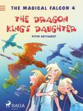 Omslagsbild för The Magical Falcon 4 - The Dragon King's Daughter
