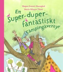 Cover for Ett super-duper-fantastiskt campingäventyr