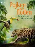 Bokomslag för Pojken och floden - en berättelse från Amazonas