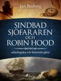 Omslagsbild för Sindbad Sjöfararen och Robin Hood: arkeologiska och historiska gåtor