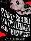 Omslagsbild för Svarte Sigurd och Trollkungen från Trulsabygget