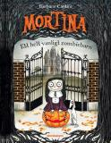 Cover for Mortina : ett helt vanligt zombiebarn