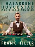 Omslagsbild för I hasardens huvudstad: Monte Carlo-noveller