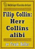Cover for Filip Collin: Herr Collins alibi. Återutgivning av text från 1935