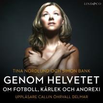 Cover for Genom helvetet - om fotboll, kärlek och anorexi