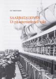 Bokomslag för Saarbataljonen Ut på internationell vakt