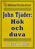 Omslagsbild för John Tjäder: Hök och duva. Återutgivning av text från 1935