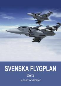 Cover for Svenska flygplan. Den svenska flygindustrins historia. Del 2