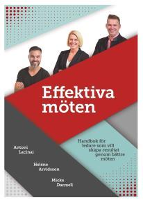 Cover for Effektiva möten: Handbok för ledare som vill skapa resultat genom bättre möten